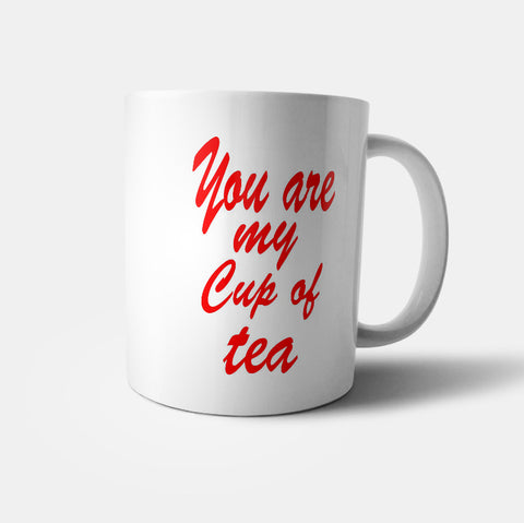 Your are my cup of tea