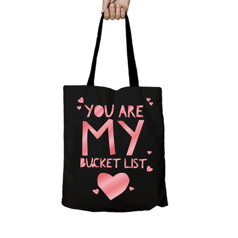 Your are My Bucket List Tote Bag