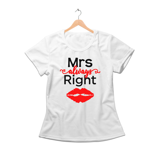 Mrs. Always right white Tee