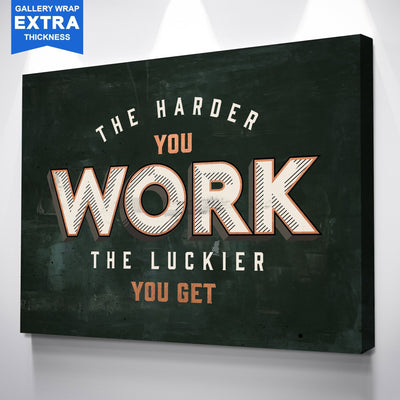 "Superb ""Harder You Work"" Exclusive Canvas"