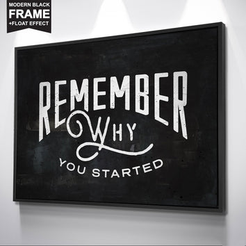 "Premium ""Remember Why You Started"" Canvas"