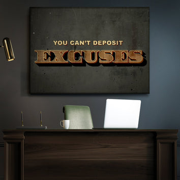 "Captivating ""You Can't Deposit Excuses"" Canvas"