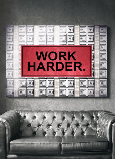 "Compelling ""Work Harder"" Canvas - Ustad Home"