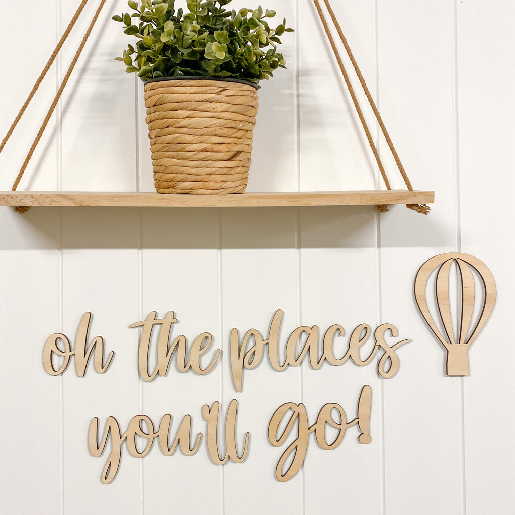 Oh the places you'll go Script Plaque