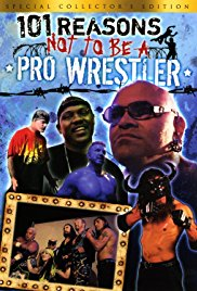 Pro Wrestling Documentary: 101 Reasons Not To Be A Pro Wrestler