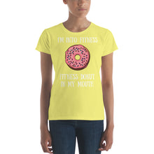 Women's short sleeve t-shirt- I'm into fitness, fitness donut in my mouth