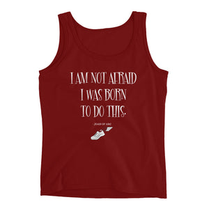 Ladies' Tank- I am not afraid, I was born to do this