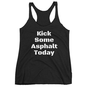Women's Racerback Tank- Kick some asphalt today