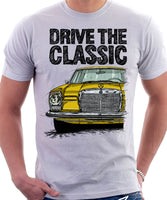 Drive The Classic Mercedes W114/115 Early Model. T-shirt in White Colour