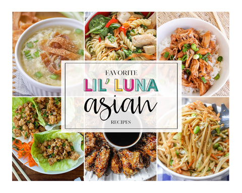 20+ Favorite Lil' Luna Asian Recipes (Digital Download)