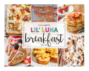 20+ Favorite Lil' Luna Breakfast Recipes (Digital Download)
