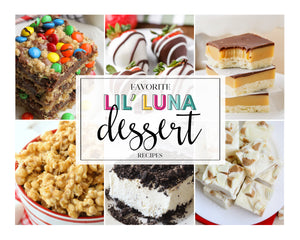 20+ Favorite Lil' Luna Dessert Recipes