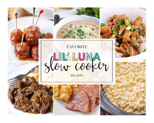 20+ Favorite Lil' Luna Slow Cooker Recipes (Digital Download)