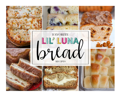 20+ Favorite Lil' Luna Bread Recipes (Digital Download)
