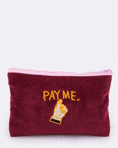 """Pay Me"" Corduroy Pouch"