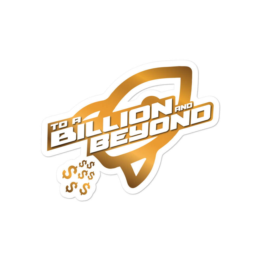 """To A Billion And Beyond"" Stickers"