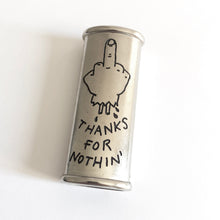 Load image into Gallery viewer, Thanks for Nothin' Hand-Engraved Lighter Sleeve
