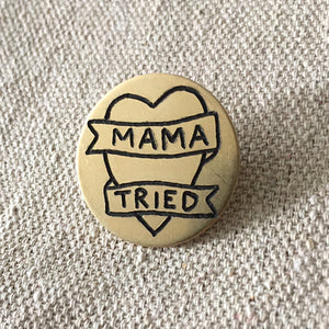 Mama Tried Hand-Engraved Lapel Pin