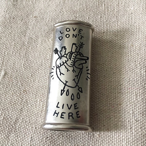 Love Don't Live Here Hand-Engraved Lighter Sleeve