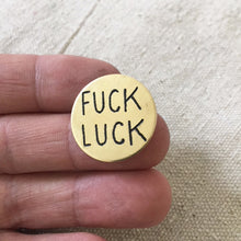 Load image into Gallery viewer, Fuck Luck Hand-Engraved Lapel Pin