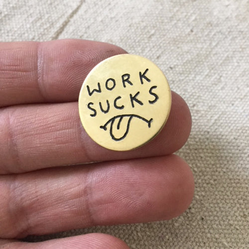 Work Sucks Hand-Engraved Lapel Pin