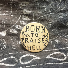 Load image into Gallery viewer, Born to Raise Hell Hand-Engraved Pin