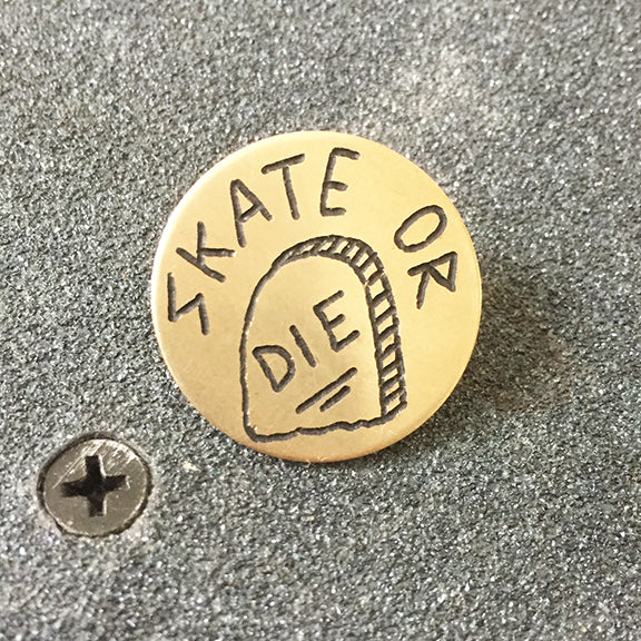 Skate or Die Hand-Engraved Pin