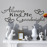 Always Kiss Me Goodnight Quote Black Words Room Art Mural Wall Sticker Decal -ZYVA-8053-NN - Raylinedo
