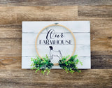 Our Farmhouse Sign