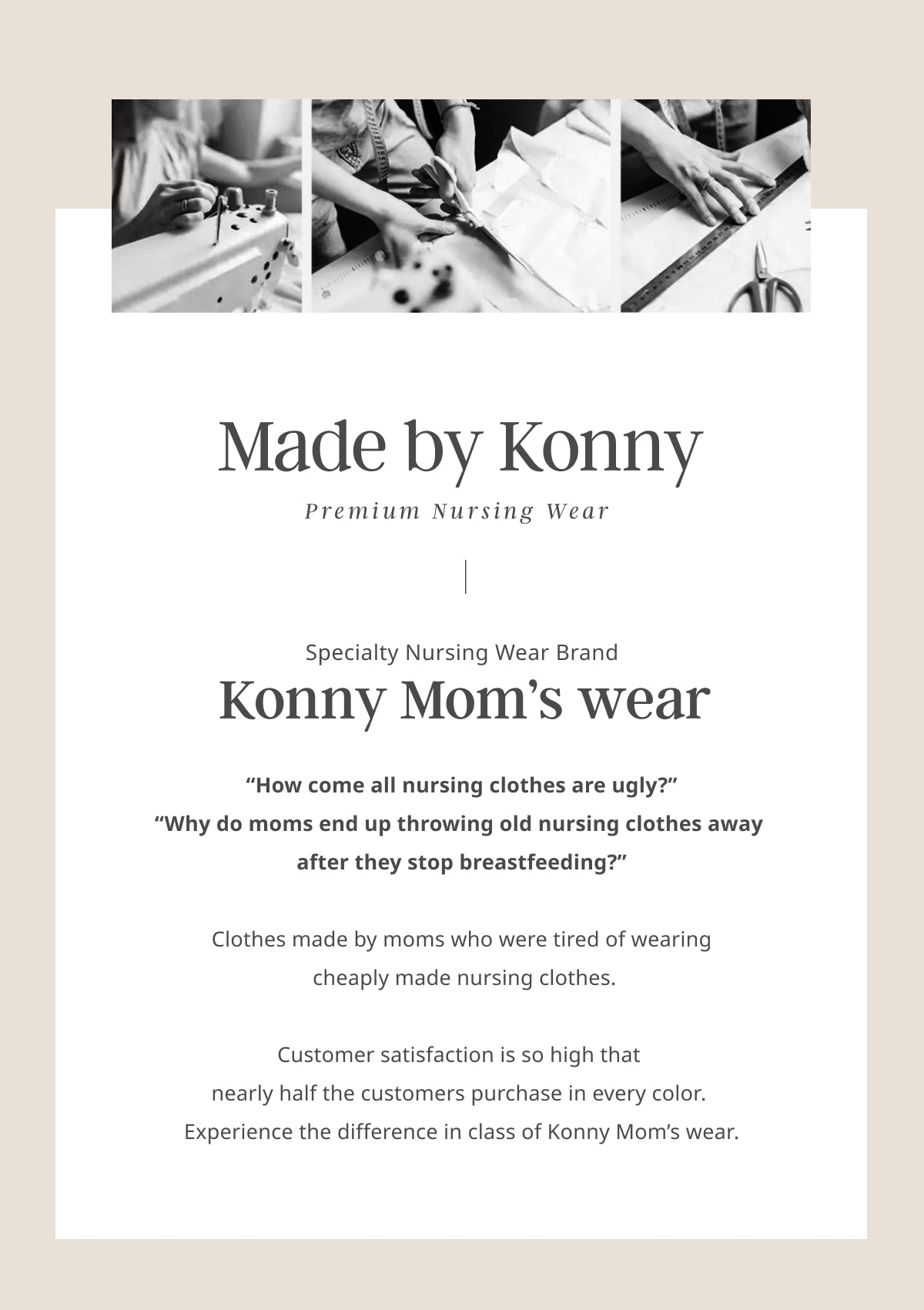 Premium nursing wear, Konny Mom's Wear. From new moms who just started breastfeeding to pro moms who've completed nursing, childcare can become easier and stylish with Konny mom's wear that brightens up your moments with baby. Experience the difference in class of Konny Mom's Wear.
