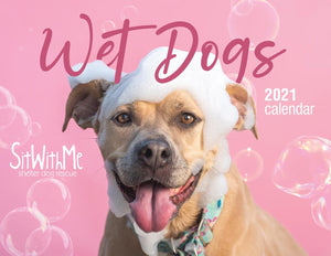 Wet Dogs 2021 Sit With Me Calendar