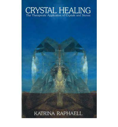 Crystal Healing (Vol. 2): The Therapeutic Applications of Crystals and Stones