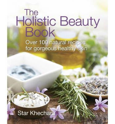 The Holistic Beauty Book: