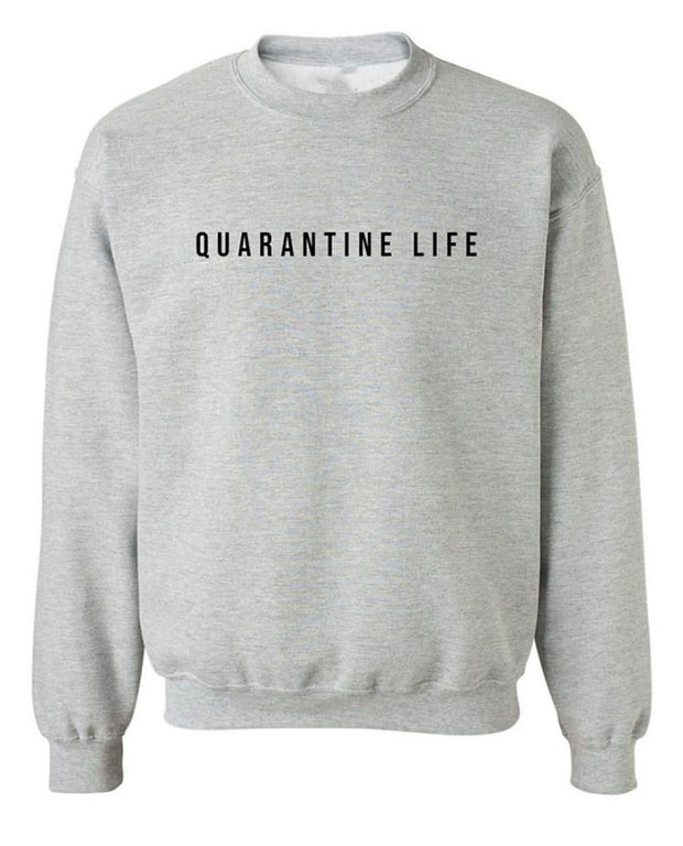 """Quarantine Life"" Crewneck Sweater (Heather Grey)"