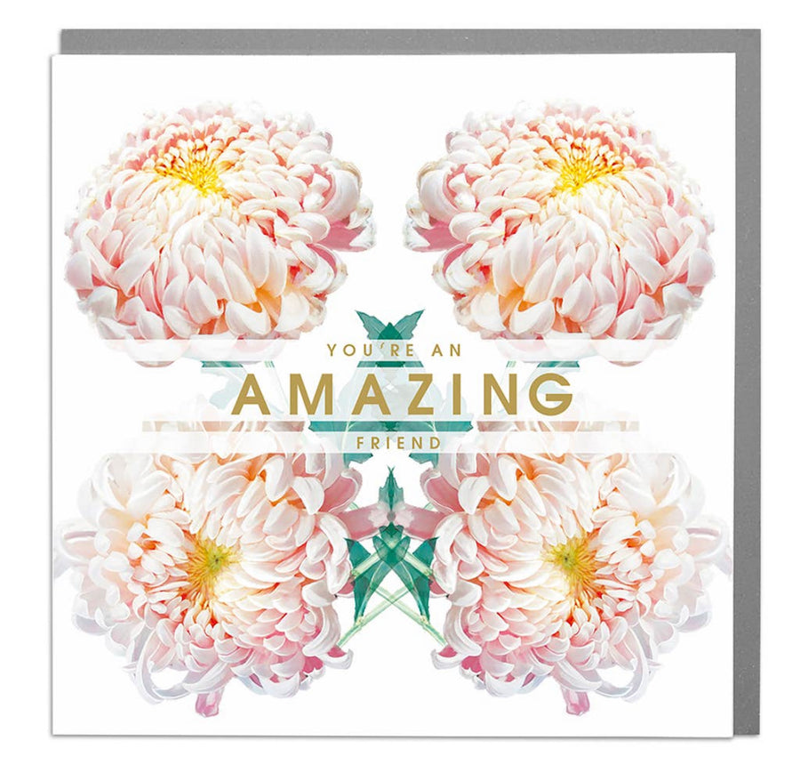 You're An Amazing Friend Botanical Card