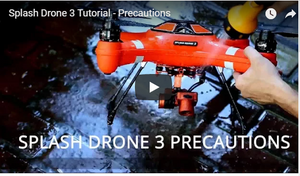 Swellpro Splash Drone 3 Tutorial - Precautions