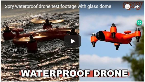 Spry Waterproof Drone Test Footage with Glass Dome