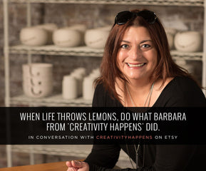 WHEN LIFE THROWS LEMONS, DO WHAT BARBARA FROM 'CREATIVITY HAPPENS' DID!