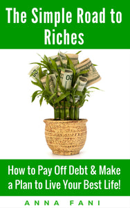 Pay off debt and make a plan to live your best life with the simple road to riches