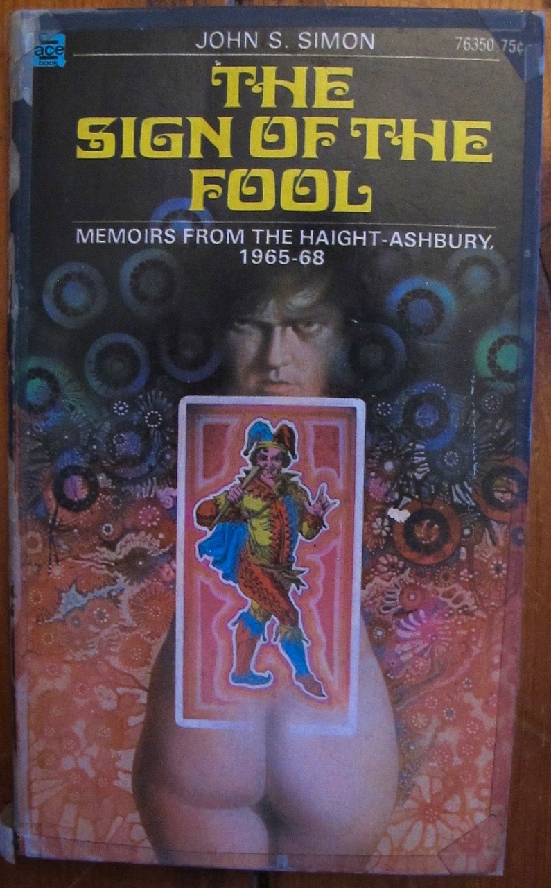 Sign of the Fool Memoirs from the Haight Ashbury 1965-68
