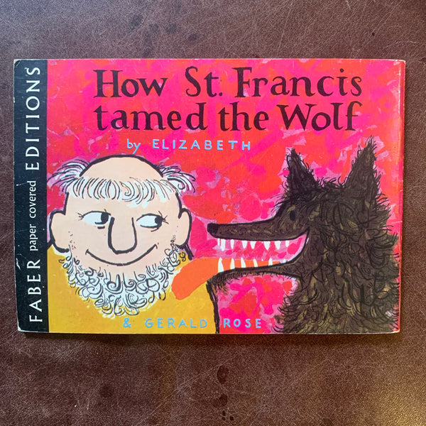 How St. Francis Tamed the Wolf by Elizabeth & Gerald Rose