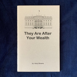 They Are After Your Wealth
