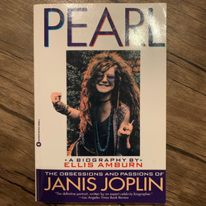 Pearl: The Obsessions and Passions of Janis Joplin by Ellis Amburn