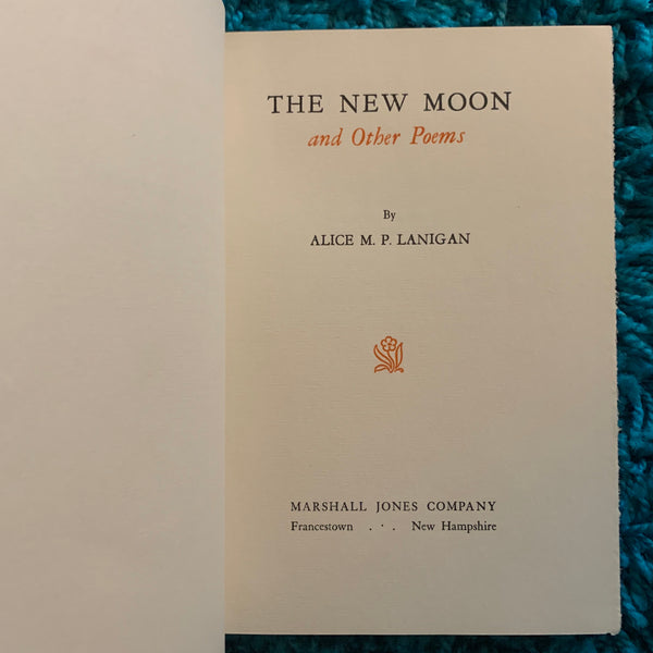 The New Moon and Other Poems by Alice M. P. Lanigan