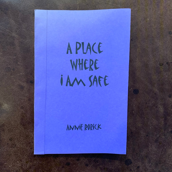 A Place Where I Am Safe by Annie Rorick poetry