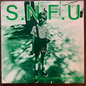 S. N. F. U. - And No One Else Wanted to Play