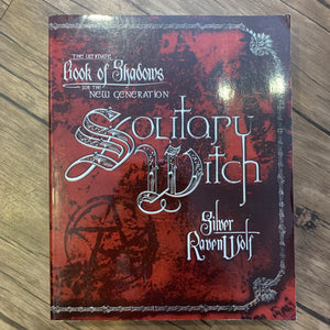 Solitary Witch by Silver Raven Wolf