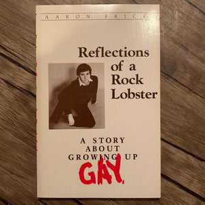 Reflections of a Rock Lobster: A Story About Growing Up Gay by Aaron Fricke