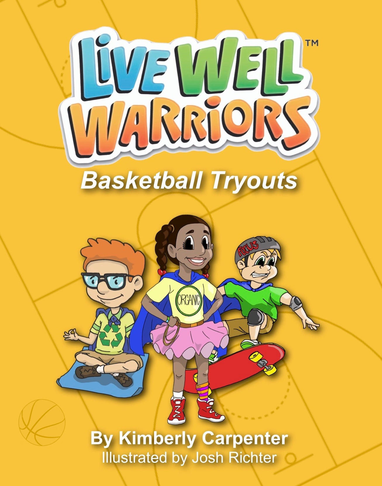Adventures of the Live Well Warriors: Basketball Tryouts