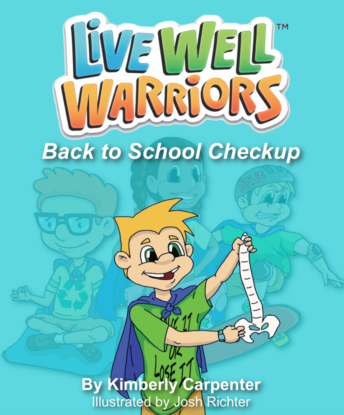 Adventures of the Live Well Warriors: Back to School Checkup
